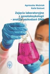 Zajęcia laboratoryjne z genotoksykologii – analiza uszkodzeń DNA