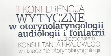 """Konferencja """"Wytyczne w otorynolaryngologii, audiologii i foniatrii."""""""
